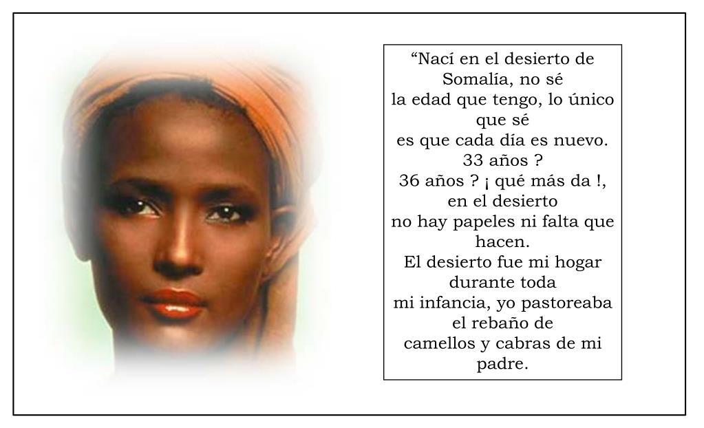 """""""Nací en el desierto de Somalía, no sé"""