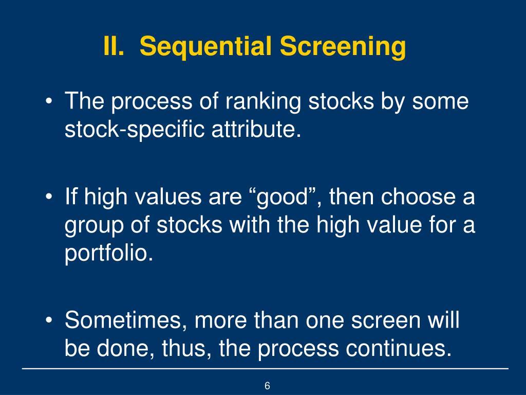 II.  Sequential Screening