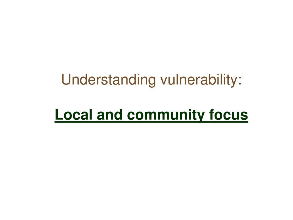 Understanding vulnerability: