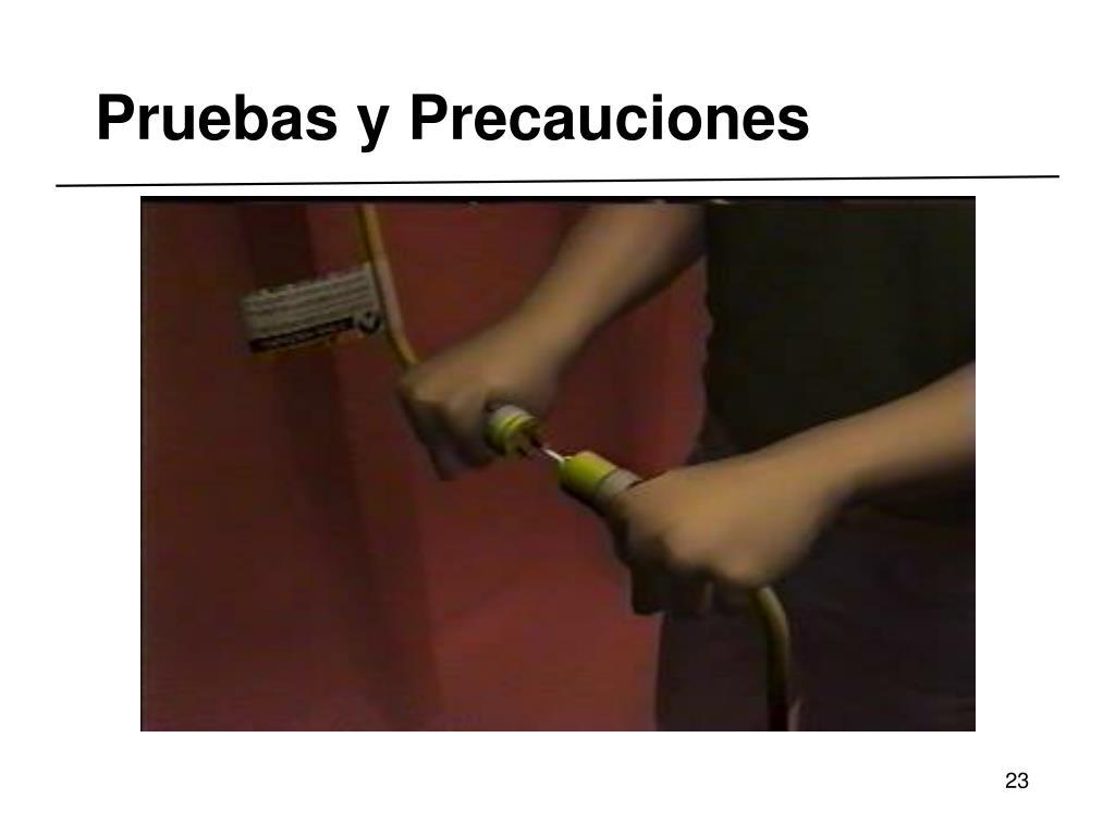 Pruebas y Precauciones
