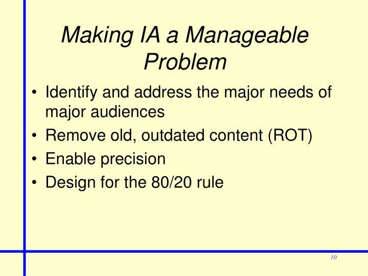 Making IA a Manageable Problem