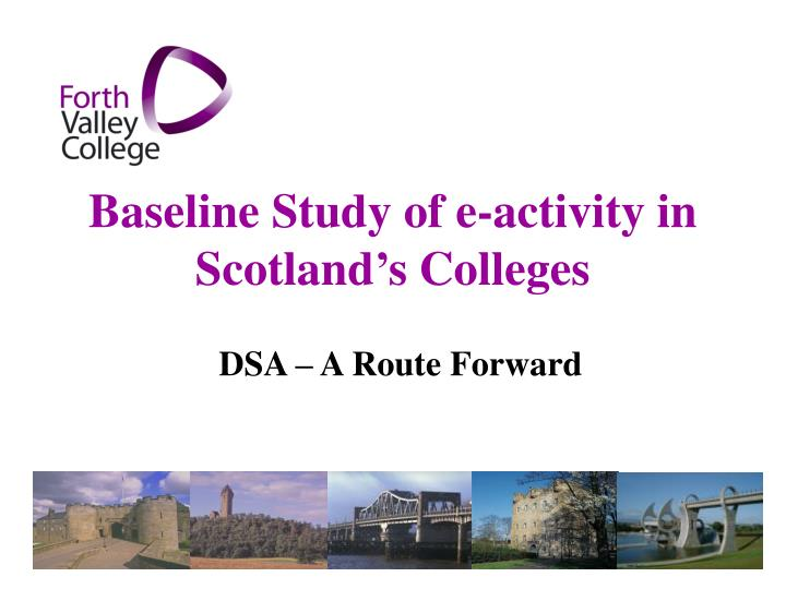 Baseline study of e activity in scotland s colleges l.jpg
