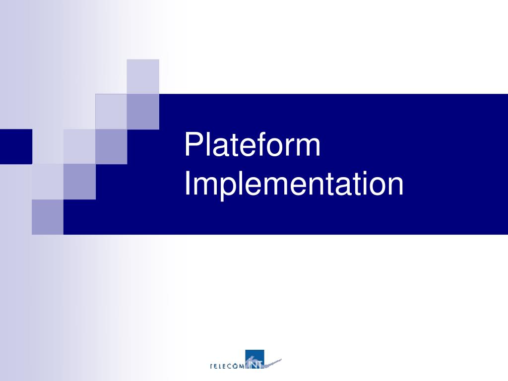 Plateform Implementation