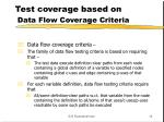 test coverage based on data flow coverage criteria14