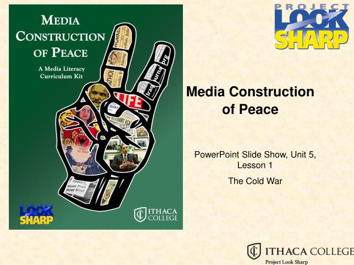 Media construction of peace l.jpg