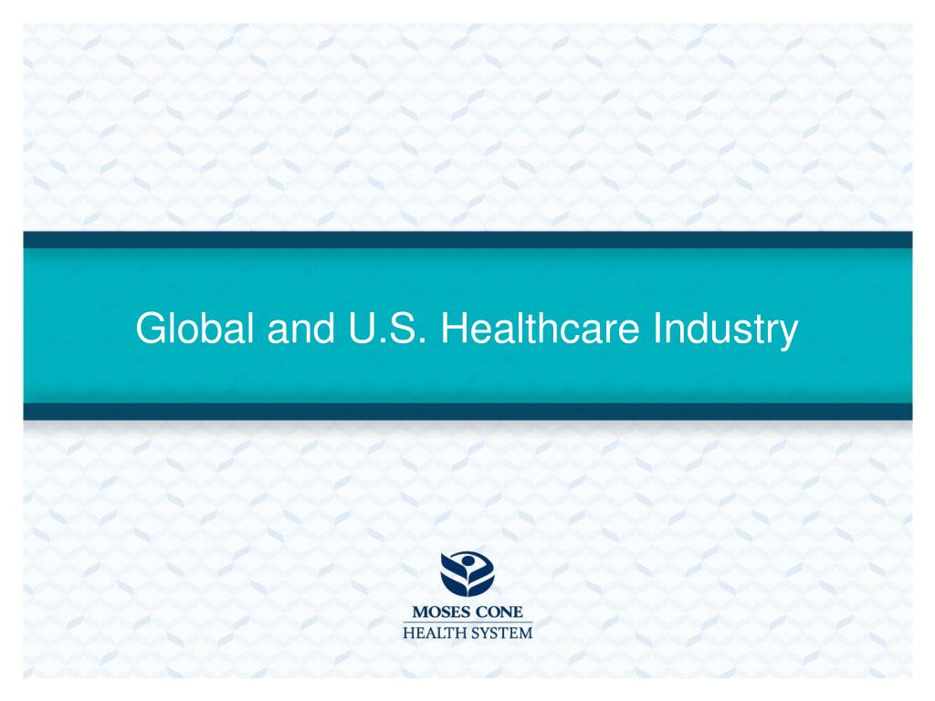 Global and U.S. Healthcare Industry