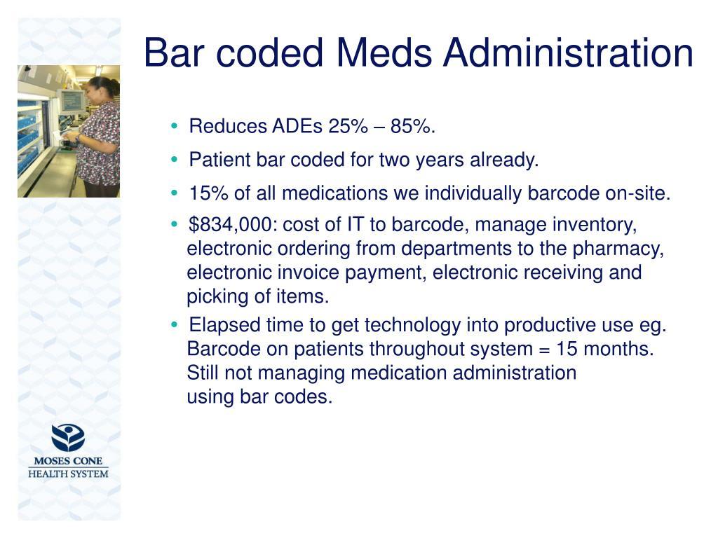 Bar coded Meds Administration