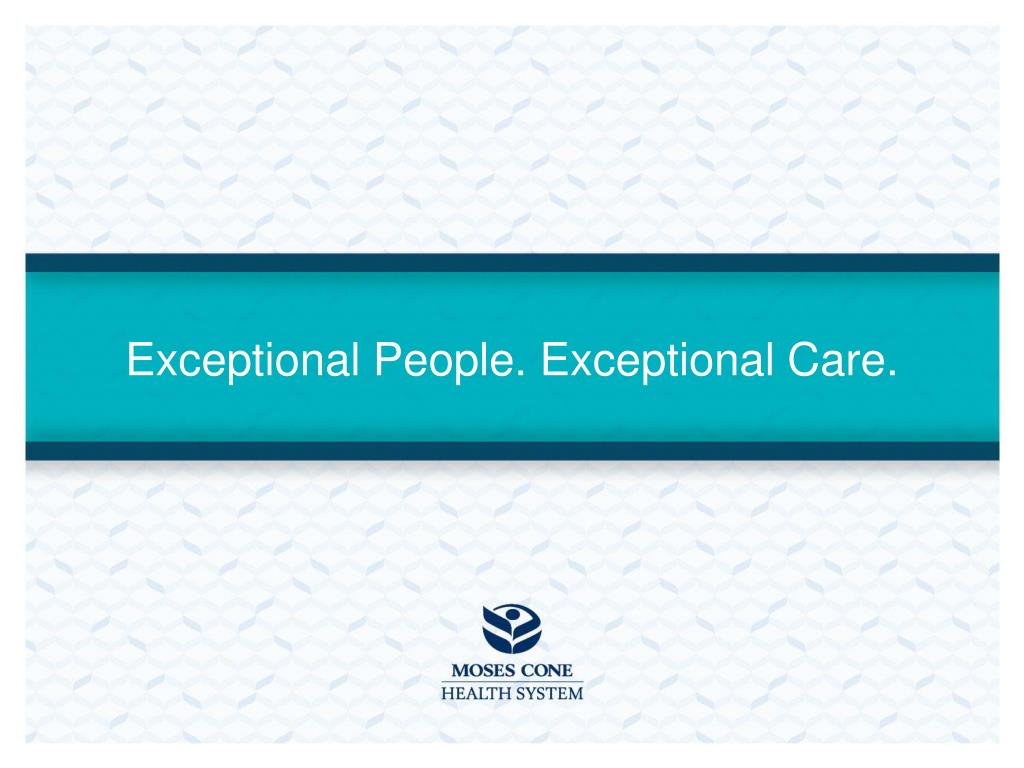 Exceptional People. Exceptional Care.