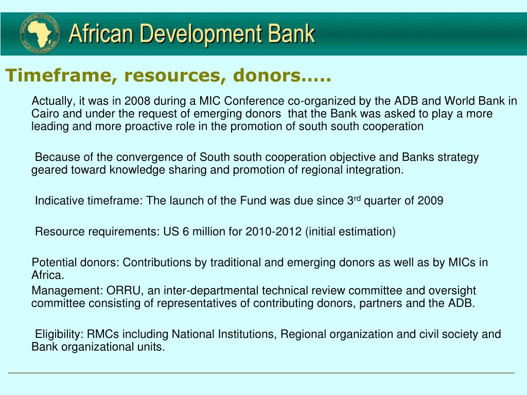 Timeframe, resources, donors…..