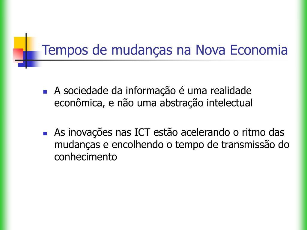 Tempos de mudanças na Nova Economia