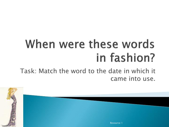 When were these words in fashion l.jpg