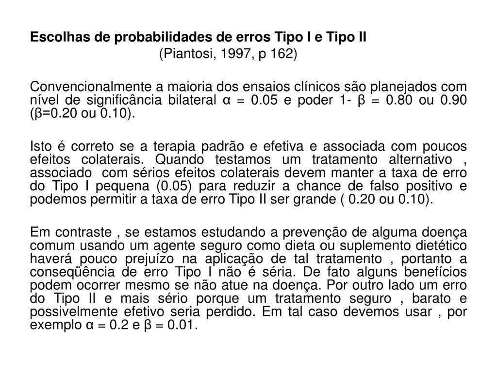 Escolhas de probabilidades de erros Tipo I e Tipo II