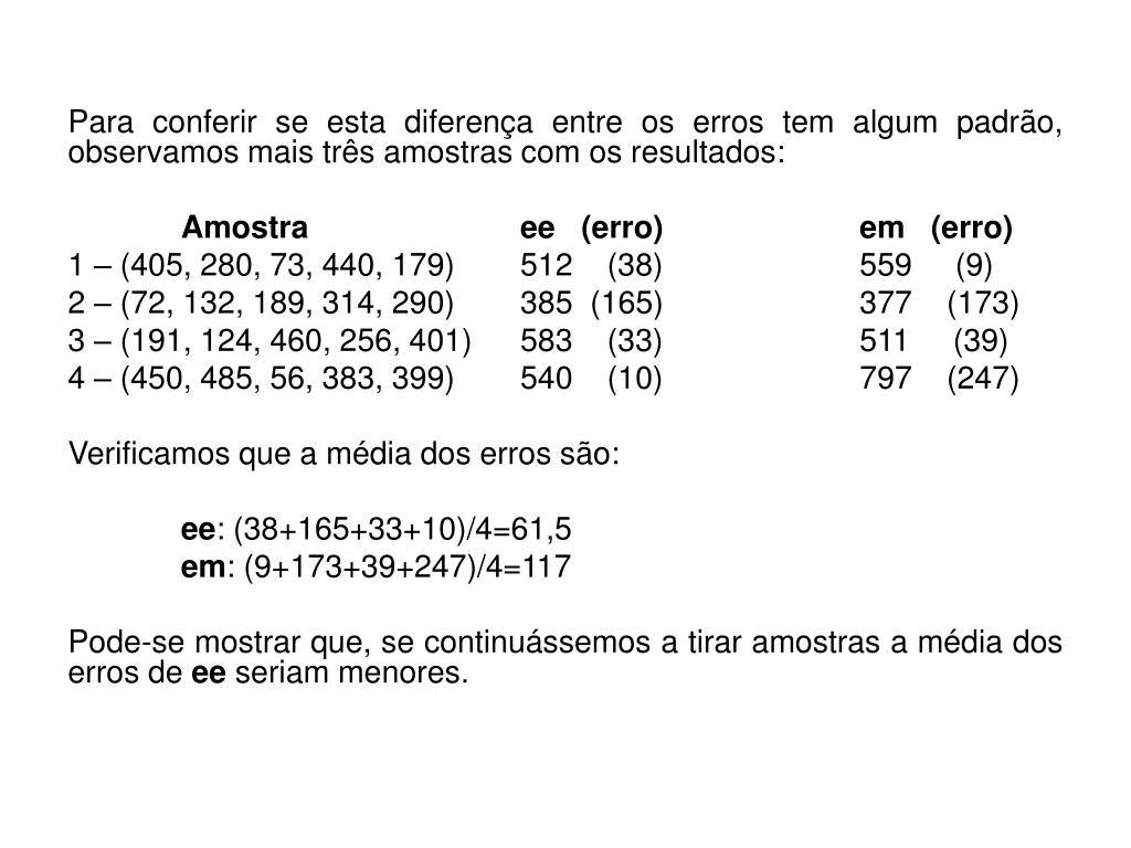 Para conferir se esta diferença entre os erros tem algum padrão, observamos mais três amostras com os resultados:
