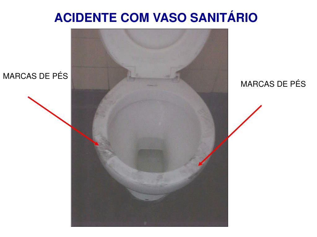 ACIDENTE COM VASO SANITÁRIO