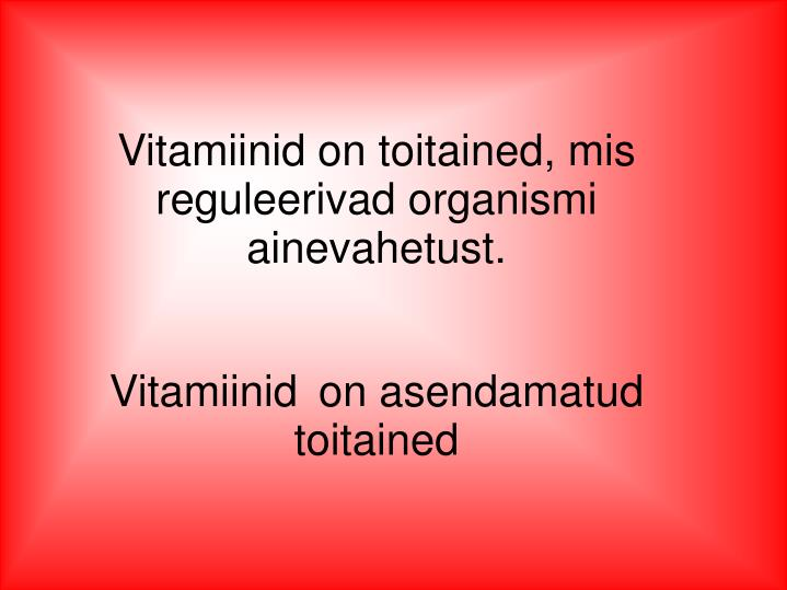 Vitamiinid on asendamatud toitained