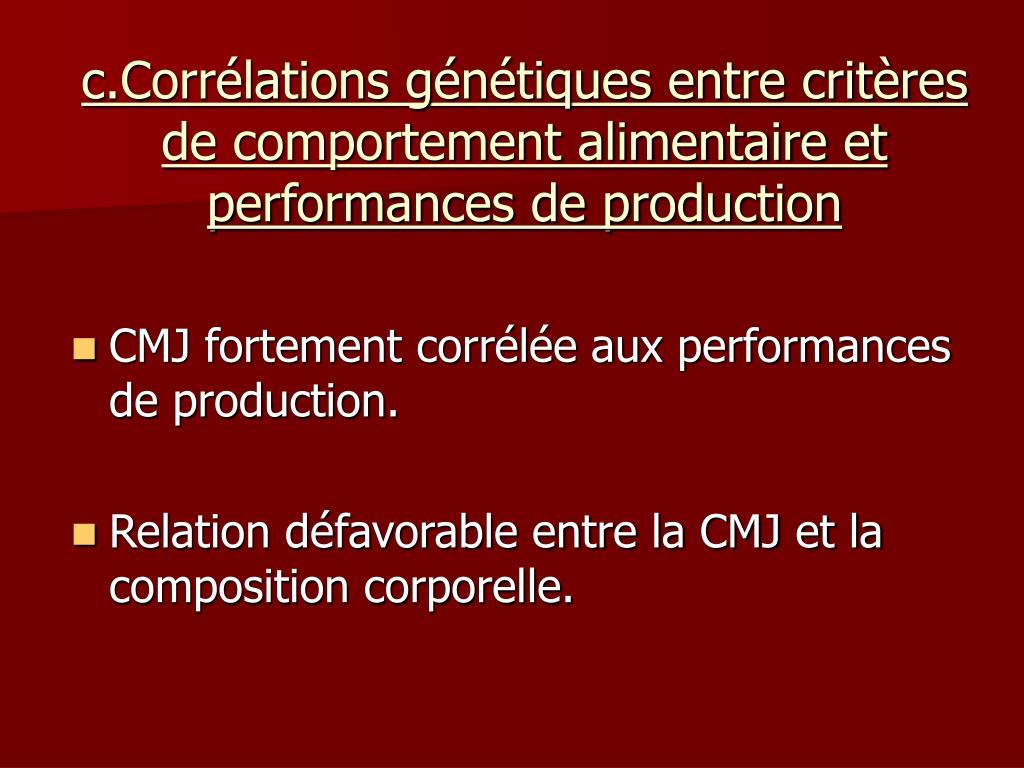 c.Corrélations génétiques entre critères de comportement alimentaire et performances de production