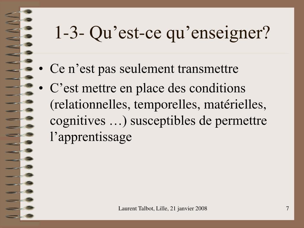 1-3- Qu'est-ce qu'enseigner?
