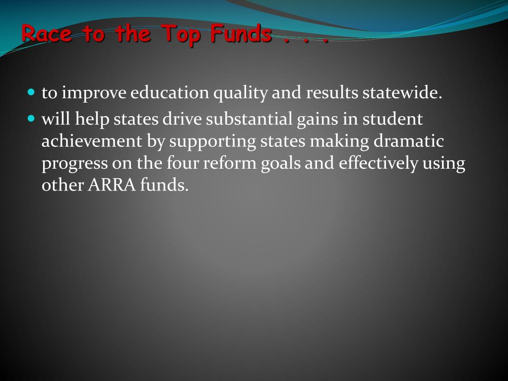 Race to the Top Funds . . .