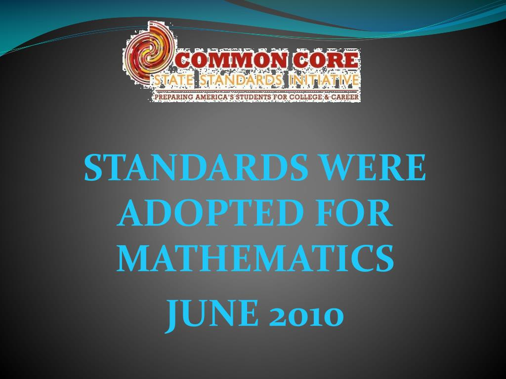 STANDARDS WERE ADOPTED FOR MATHEMATICS