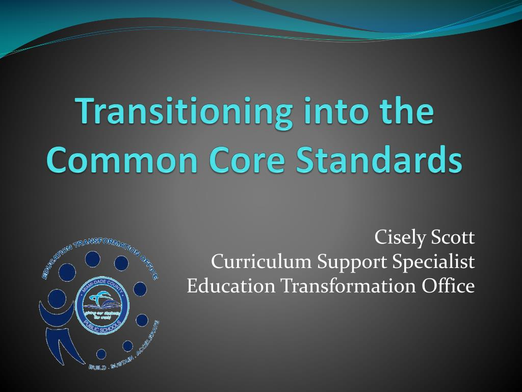 Transitioning into the Common Core Standards