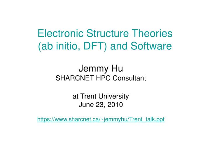 Electronic structure theories ab initio dft and software