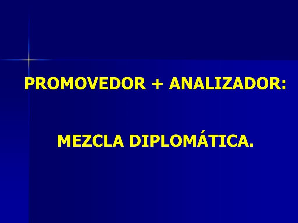 PROMOVEDOR + ANALIZADOR: