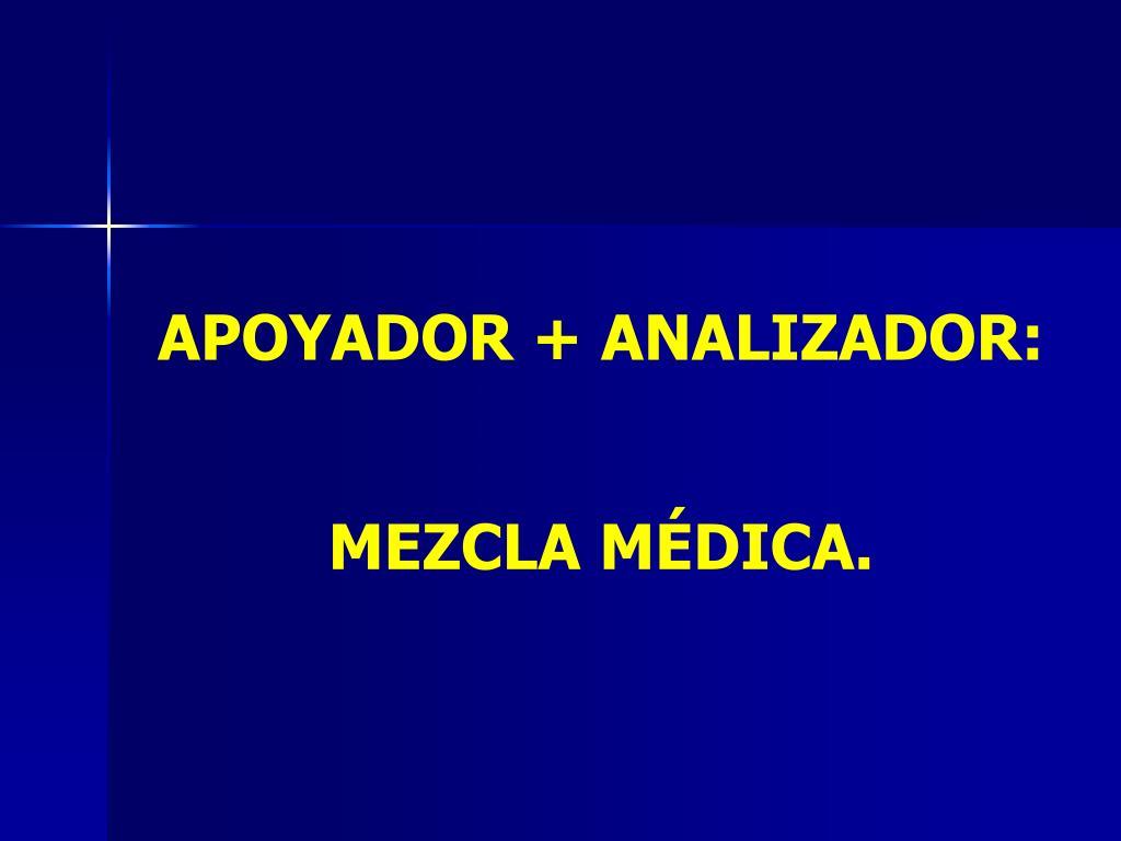 APOYADOR + ANALIZADOR: