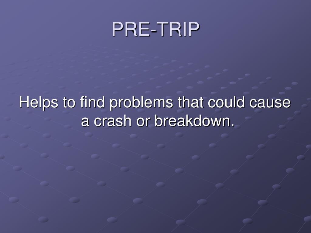 PRE-TRIP