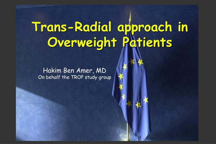 Trans radial approach in overweight patients l.jpg