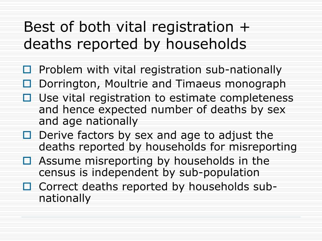Best of both vital registration + deaths reported by households