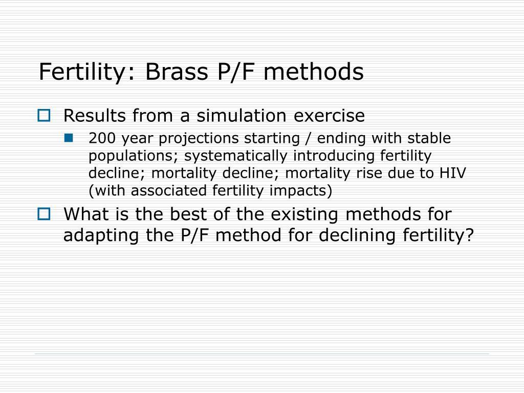 Fertility: Brass P/F methods