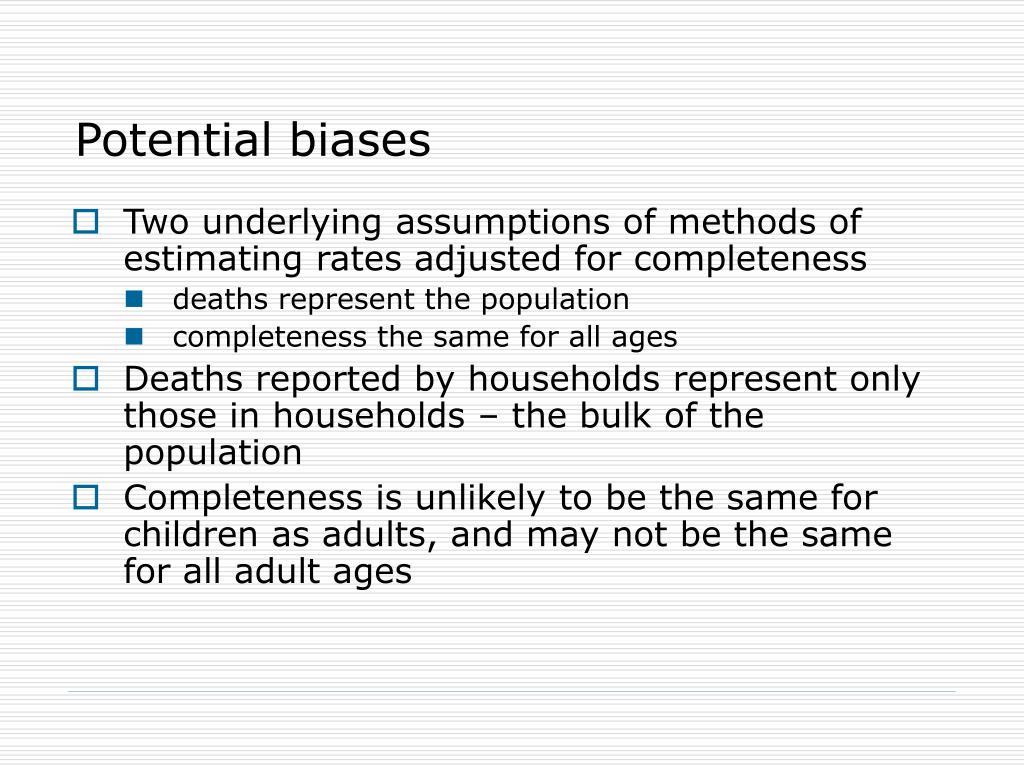 Potential biases