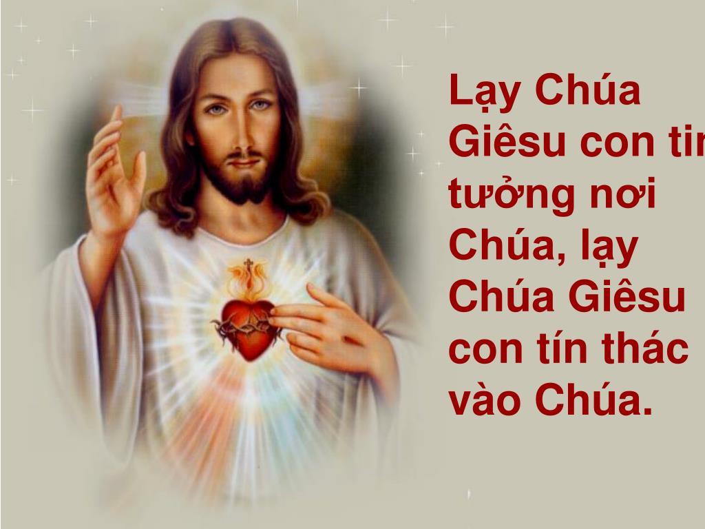 Lạy Chúa Giêsu con tin tưởng nơi Chúa, lạy Chúa Giêsu con tín thác vào Chúa.