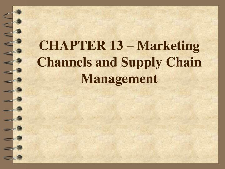 Chapter 13 marketing channels and supply chain management l.jpg