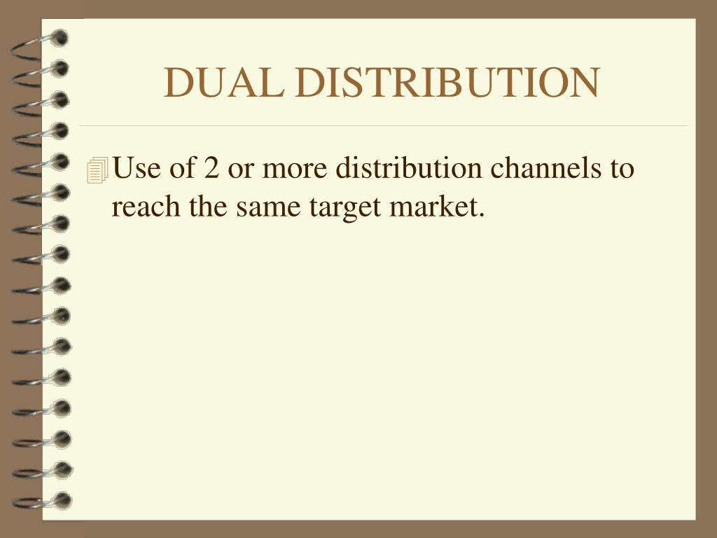 DUAL DISTRIBUTION