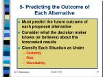 5 predicting the outcome of each alternative
