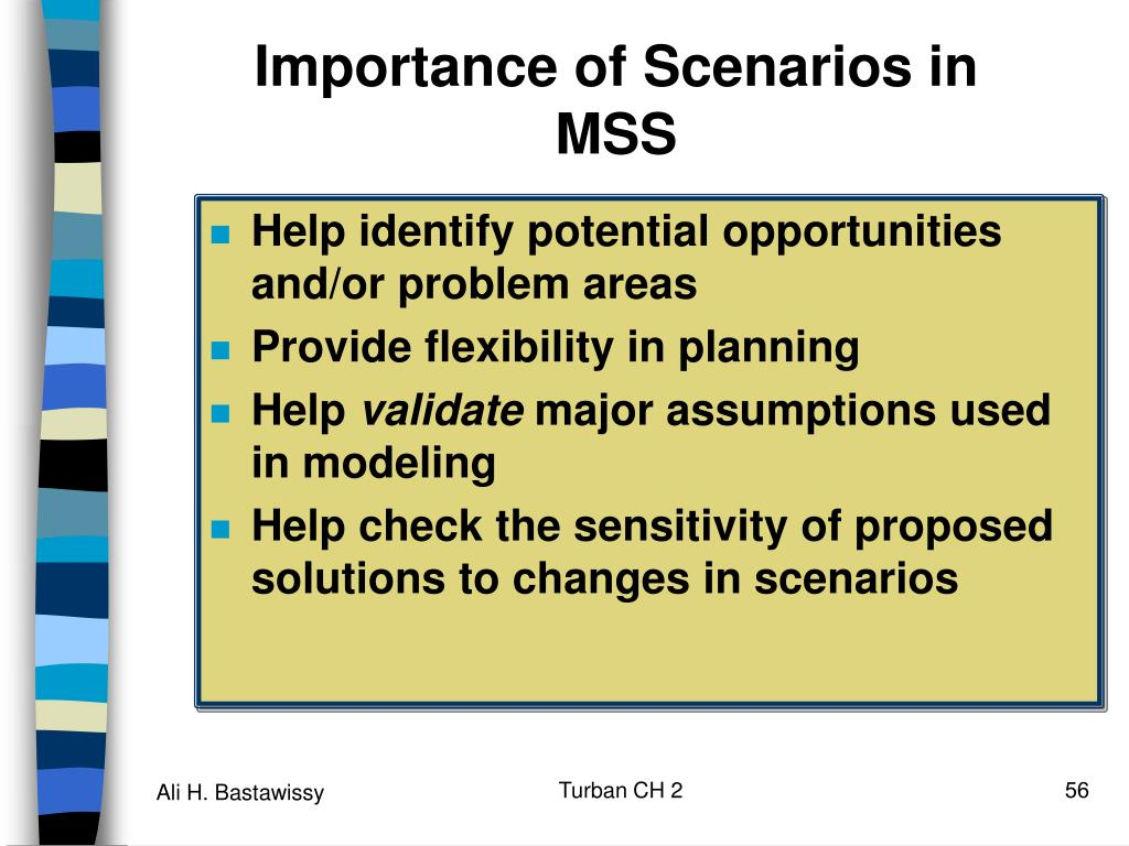 Importance of Scenarios in MSS