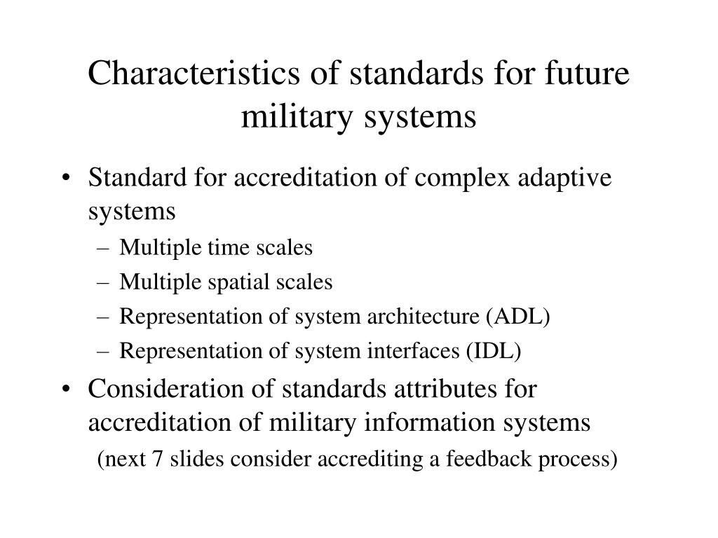 Characteristics of standards for future military systems