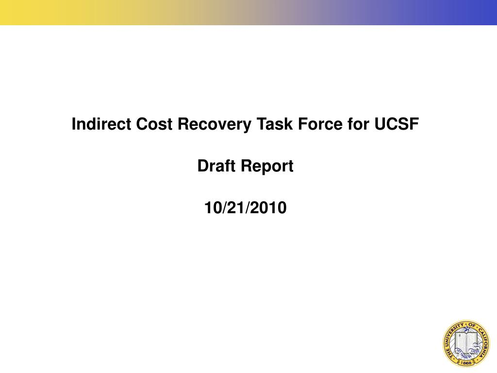 Indirect Cost Recovery Task Force for UCSF