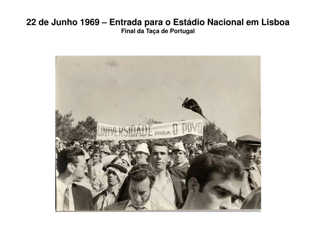 22 de Junho 1969 – Entrada para o Estádio Nacional em Lisboa