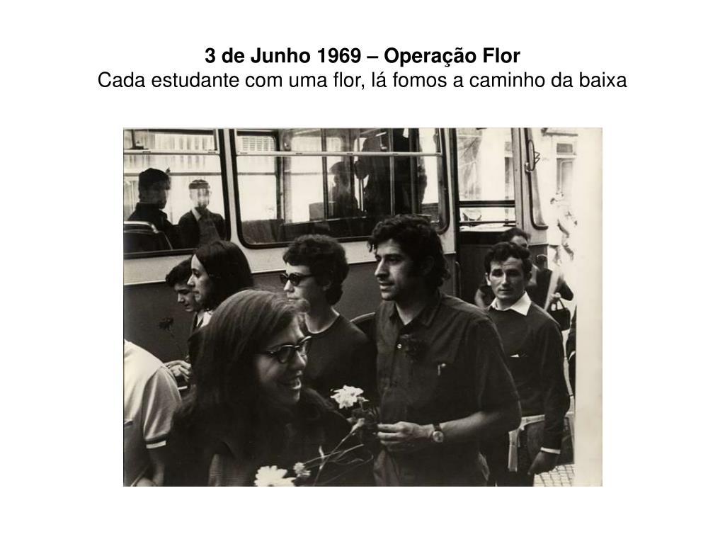 3 de Junho 1969 – Operação Flor