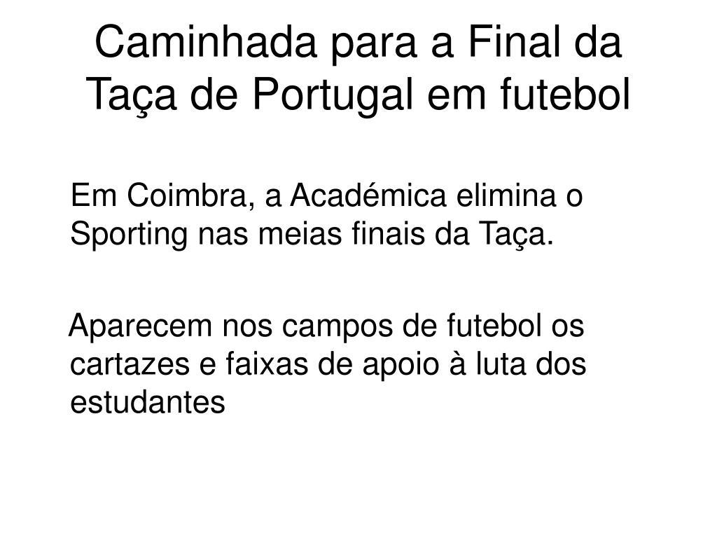 Caminhada para a Final da Taça de Portugal em futebol