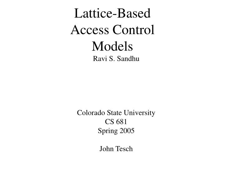 access control models For a company, access control systems are one of the most crucial assets  this  model utilizes some of the most widely-popular operating systems including.