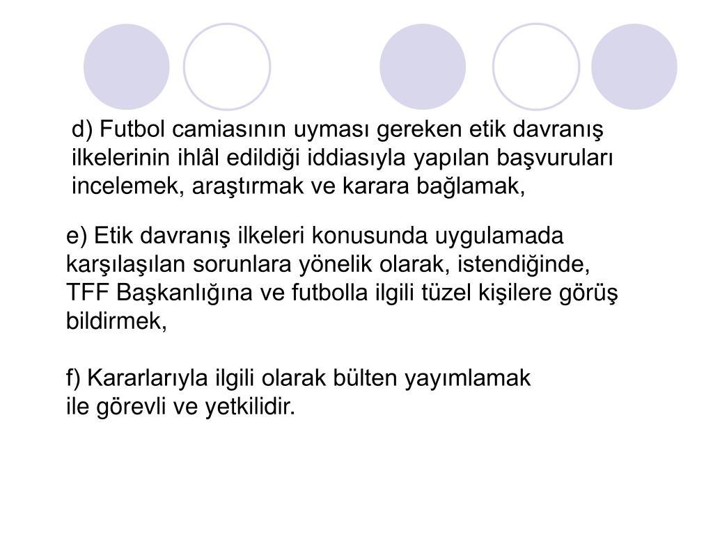 d) Futbol camiasının uyması gereken etik davranı