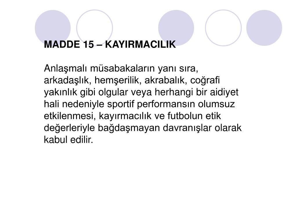 MADDE 15 – KAYIRMACILIK