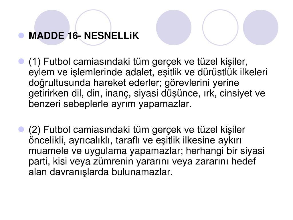 MADDE 16- NESNELL