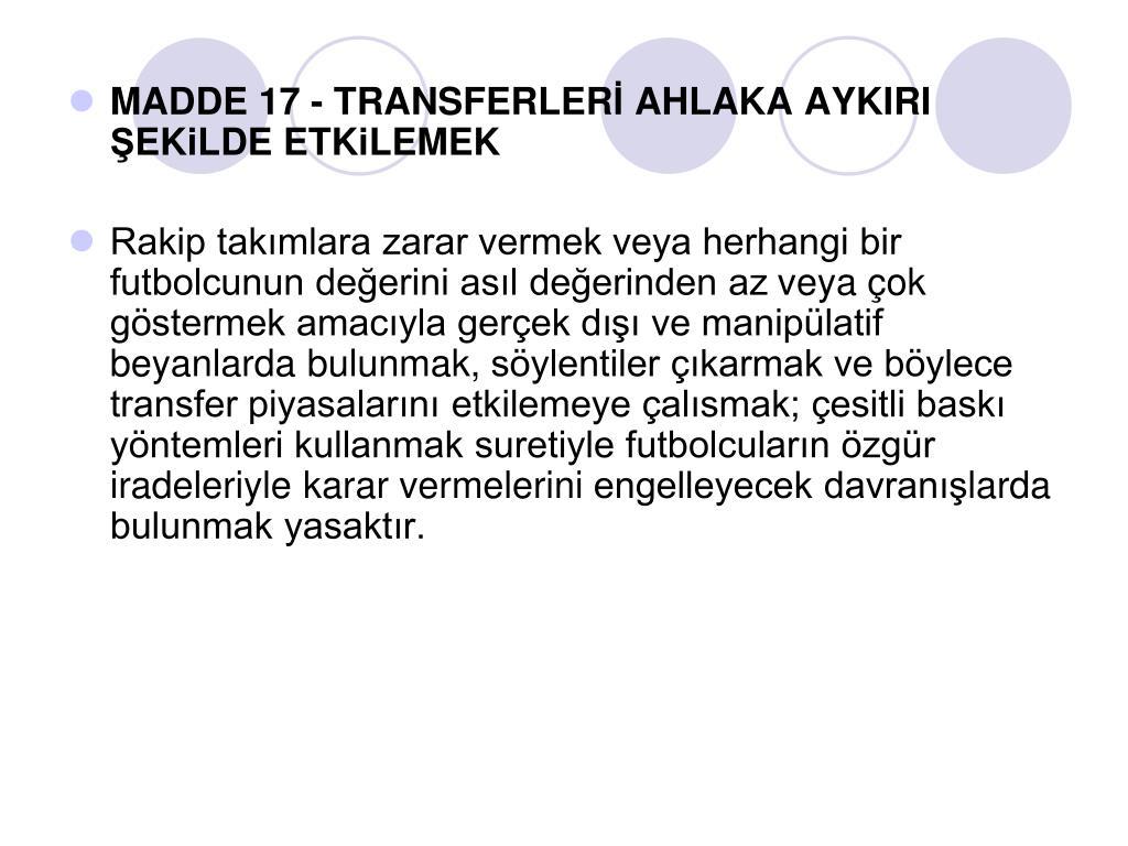 MADDE 17 - TRANSFERLER