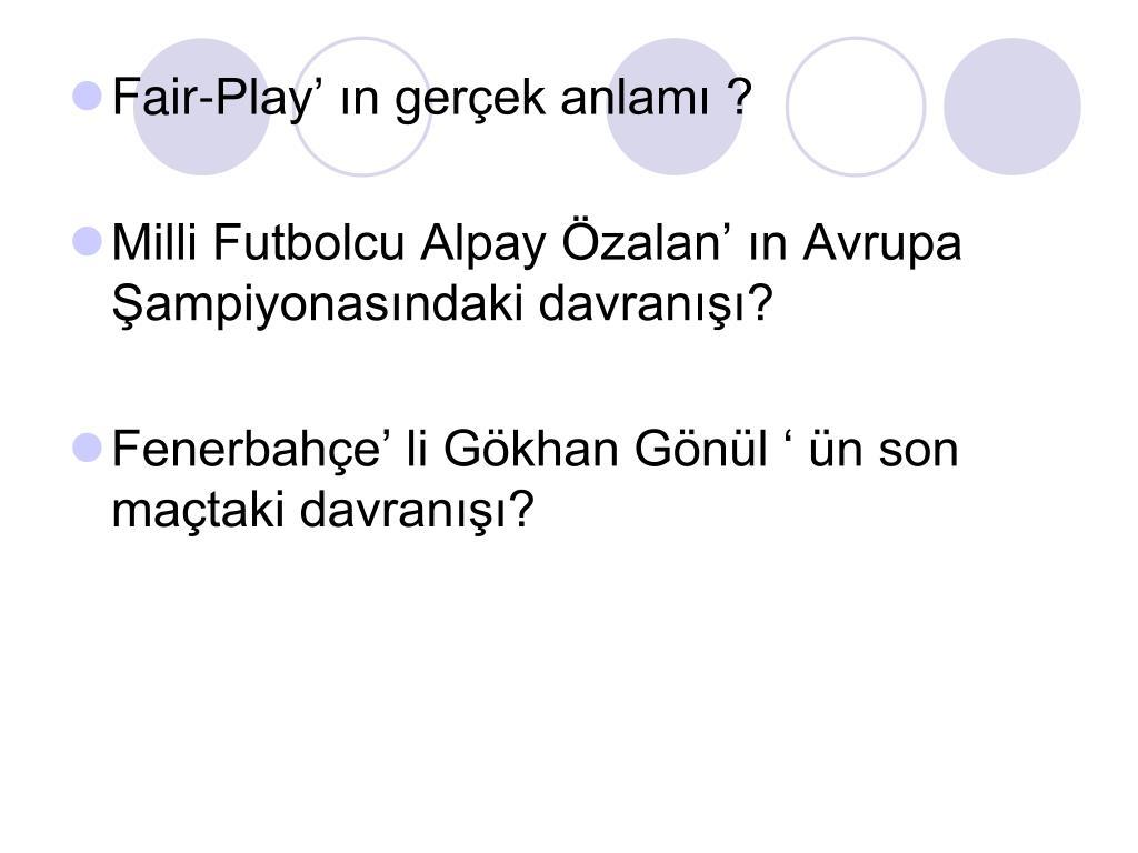 Fair-Play' ın gerçek anlamı ?