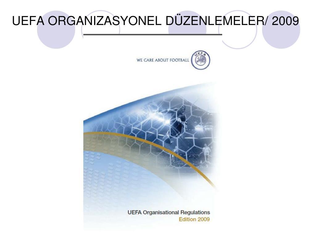 UEFA ORGANIZASYONEL DÜZENLEMELER/ 2009