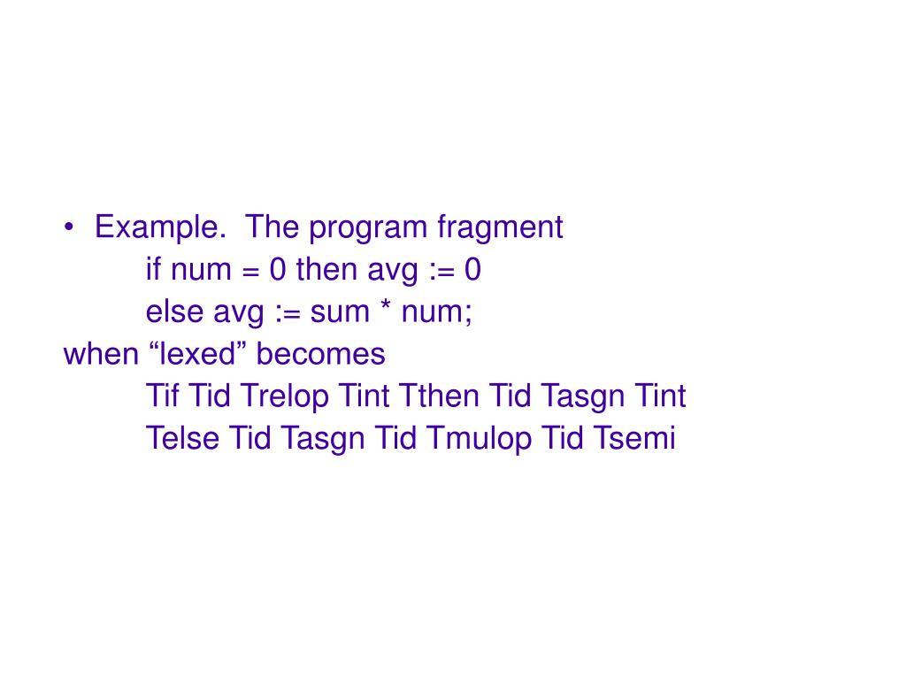 Example.  The program fragment